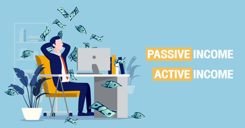 Passive income กับ Active income คืออะไร ต่างกันอย่างไร